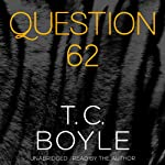 Question 62 | T. C. Boyle