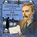 Lestrade and the Brother of Death Audiobook by M J Trow Narrated by M J Trow