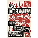 The Lost Revolution: The Story of the Official IRA and the Workers' Partyby Brian Hanley
