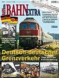 Bahn Extra 4/11 Deutsch-deutscher Grenzv