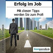 Erfolg im Job: Mit diesen Tipps werden Sie zum Profi Hörbuch von Alessandro Dallmann Gesprochen von: Michael Freio Haas