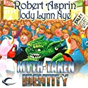 Myth-Taken Identity: Myth Adventures, Book 14 Audiobook by Robert Asprin, Jody Lynn Nye Narrated by Noah Michael Levine