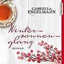 Wintersonnenglanz Hörbuch von Gabriella Engelmann Gesprochen von: Madeleine Stolze