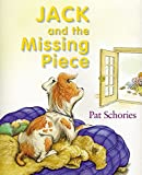 Jack and the Missing Piece (jacks) (1932425179) by Schories, Pat