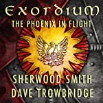 The Phoenix in Flight: Exordium, Book 1 (       UNABRIDGED) by Sherwood Smith, Dave Trowbridge Narrated by James Patrick Cronin