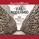 The Skeleton Road Audiobook by Val McDermid Narrated by Davina Porter
