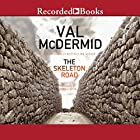 The Skeleton Road (       UNABRIDGED) by Val McDermid Narrated by Davina Porter
