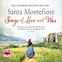 Songs of Love and War Hörbuch von Santa Montefiore Gesprochen von: Genevieve Swallow