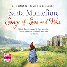 Songs of Love and War Audiobook by Santa Montefiore Narrated by Genevieve Swallow