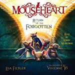 Return of the Forgotten: Mouseheart, Book 3   Lisa Fiedler