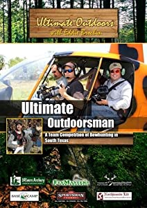 Ultimate Outdoors with Eddie Brochin Ultimate Outdoorsman Reality Special A Team Competition