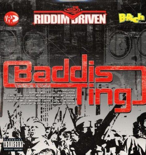 RIDDIM DRIVEN BADDIS TING