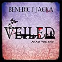 Veiled: An Alex Verus Novel Audiobook by Benedict Jacka Narrated by Gildart Jackson