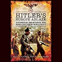 Hitler's Europe Ablaze: Occupation, Resistance, and Rebellion during World War II (       UNABRIDGED) by Phillip Cooke (editor), Ben H. Shepard (editor) Narrated by Eric Martin