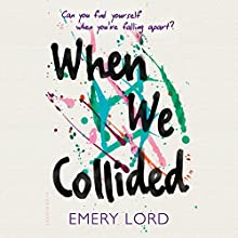 When We Collided Audiobook by Emery Lord Narrated by Elizabeth Evans, Raviv Ullman