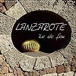 Lanzarote - Ile De Feu: L'Ile De Lanz...