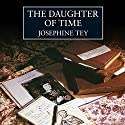 The Daughter of Time Audiobook by Josephine Tey Narrated by Derek Jacobi