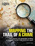 img - for Mapping the Trail of a Crime: How Experts Use Geographic Profiling to Solve the World's Most Notorious Cases book / textbook / text book