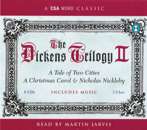 The Dickens Trilogy II: A Tale of Two Cities, A Christmas Carol, and Nicolas Nickleby (A CSA Word Recording)