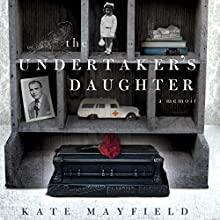 The Undertaker's Daughter (       UNABRIDGED) by Kate Mayfield Narrated by Kate Mayfield