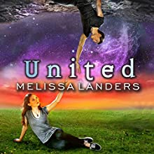 United: Alienated Series, Book 3 Audiobook by Melissa Landers Narrated by Madeleine Lambert