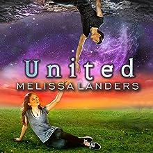 United: Alienated Series, Book 3 Audiobook by Melissa Landers Narrated by Madeleine Lambert
