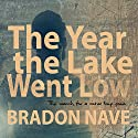 The Year the Lake Went Low Audiobook by Bradon Nave Narrated by Scott Ellis