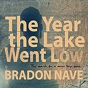 The Year the Lake Went Low | [Bradon Nave]