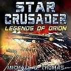 Star Crusader: Legends of Orion Hörbuch von Michael G. Thomas Gesprochen von: Andrew B. Wehrlen