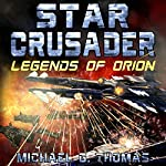 Star Crusader: Legends of Orion | Michael G. Thomas