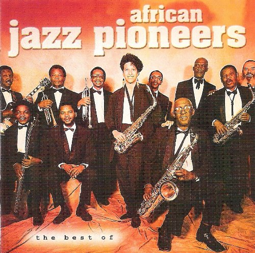 African Jazz Pioneers - The best of African Jazz Pioneers - Zortam Music