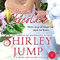 The Bride Wore Chocolate: Sweet and Savory, Book 1 Audiobook by Shirley Jump Narrated by Jorjeana Marie