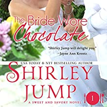 The Bride Wore Chocolate: Sweet and Savory, Book 1 (       UNABRIDGED) by Shirley Jump Narrated by Jorjeana Marie