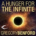 A Hunger for the Infinite: A Galactic Center Story Audiobook by Gregory Benford Narrated by Robin Sachs