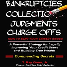 How to Edit Your Credit Issues: A Powerful Strategy for Legally Improving Your Credit Score and Building True Wealth Audiobook by T. Ray Greer Narrated by Anneliese Rennie