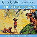Well Done, Secret Seven: Secret Seven, Book 3 (       UNABRIDGED) by Enid Blyton Narrated by Sarah Greene