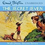 Well Done, Secret Seven: Secret Seven, Book 3 | Enid Blyton