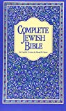 Complete Jewish Bible : An English Version of the Tanakh (Old Testament) and B Rit Hadashah (New Testament)