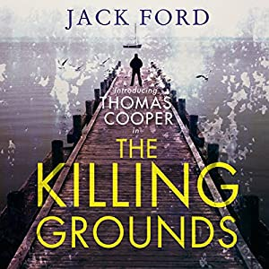 The Killing Grounds Hörbuch von Jack Ford Gesprochen von: Robert G. Slade