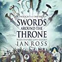 Swords Around the Throne: Twilight of Empire, Book 2 Audiobook by Ian Ross Narrated by Jonathan Keeble