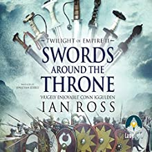 Swords Around the Throne: Twilight of Empire, Book 2 (       UNABRIDGED) by Ian Ross Narrated by Jonathan Keeble