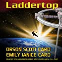 Laddertop (       UNABRIDGED) by Orson Scott Card, Emily Janice Card Narrated by Emily Janice Card, Stefan Rudnicki