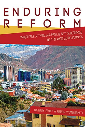 Enduring Reform: Progressive Activism and Private Sector Responses in Latin America's Democracies (Pitt Latin American Studies)