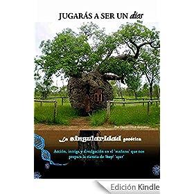 Jugarás a ser un dios (La SINGULARIDAD genética): Spanish Edition