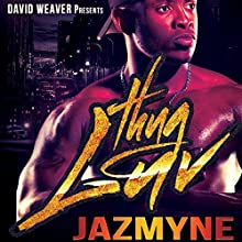 Thug Luv Audiobook by  Jazmyne Narrated by Jakobi Diem