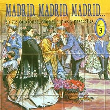 Madrid, Madrid, Madrid: Canciones,Chotis, Cuples y Pasacalles