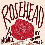 Rosehead | Ksenia Anske