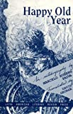 Happy Old Year: An Autobiography (Discoveries Latin American Literary Review Press)
