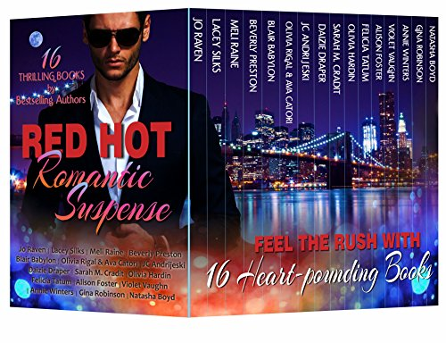 Red Hot Romantic Suspense (16 Heart-Pounding Romance Page-Turners by Best-Selling Authors about Alpha Males, Billionaires, Royals, Motorcycle Clubs, Mafia Men, Spies, and (Hot Navy Women)