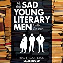 All the Sad Young Literary Men Audiobook by Keith Gessen Narrated by Scott Brick